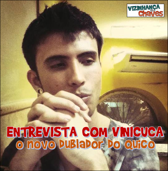 Entrevista com ViniCuca Vinicius Souza o novo dublador do Quico - Vizinhança do Chaves - Chaves redublado - episódios inéditos