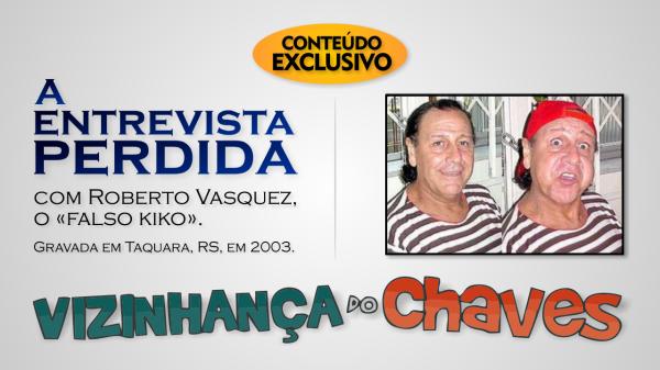 """O mês de março foi marcado pela finalização da série """"As entrevistas perdidas de Roberto Vasquez, o falso Kiko"""", publicada no Vizinhança do Chaves."""