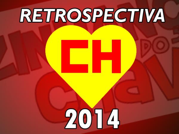 Retrospectiva CH 2014 - Os acontecimentos Chaves, Chapolin e Chespirito que marcaram o ano de 2014 - Capa