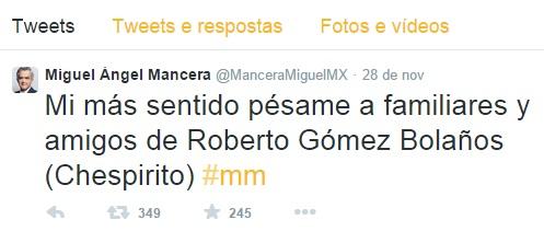 Twitter - Miguel Ángel Mancera político mexicano México fala sobre morte de Chespirito