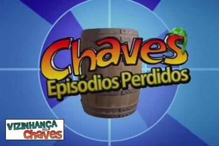 Chaves - Episódios perdidos inéditos 2014 - SBT - Vizinhança do Chaves