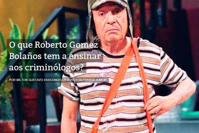 O que Roberto Gomez Bolaños tem a ensinar aos criminólogos