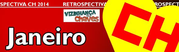 Retrospectiva CH 2014 - Os acontecimentos Chaves, Chapolin e Chespirito que marcaram o ano de 2014 - Janeiro