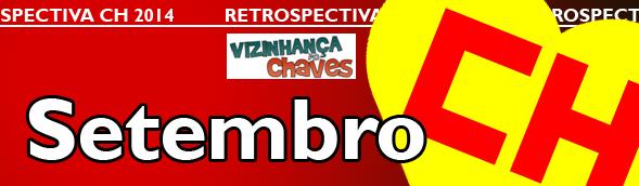 Retrospectiva CH 2014 - Os acontecimentos Chaves, Chapolin e Chespirito que marcaram o ano de 2014 - Setembro