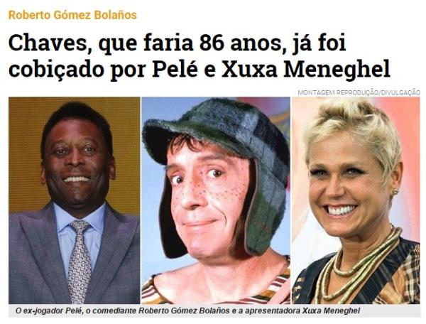Chaves, que faria 86 anos, já foi cobiçado por Pelé e Xuxa Meneghel - imagem reprodução